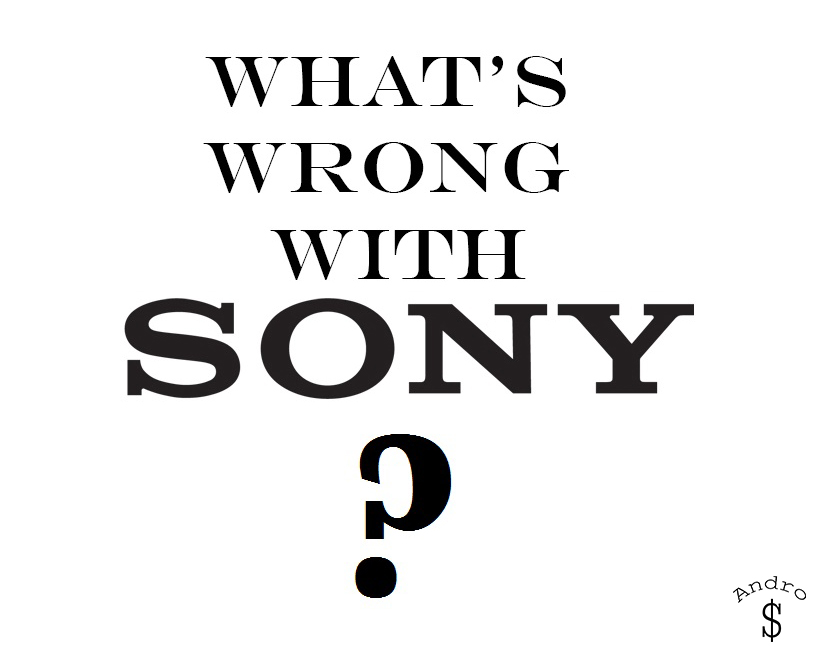 Rant_WhatsWrongWithSony_AndroDollar