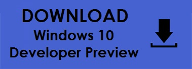 download button large - VIDEO : HOW TO : Install the Windows 10 Developer Preview on to a Virtual Machine