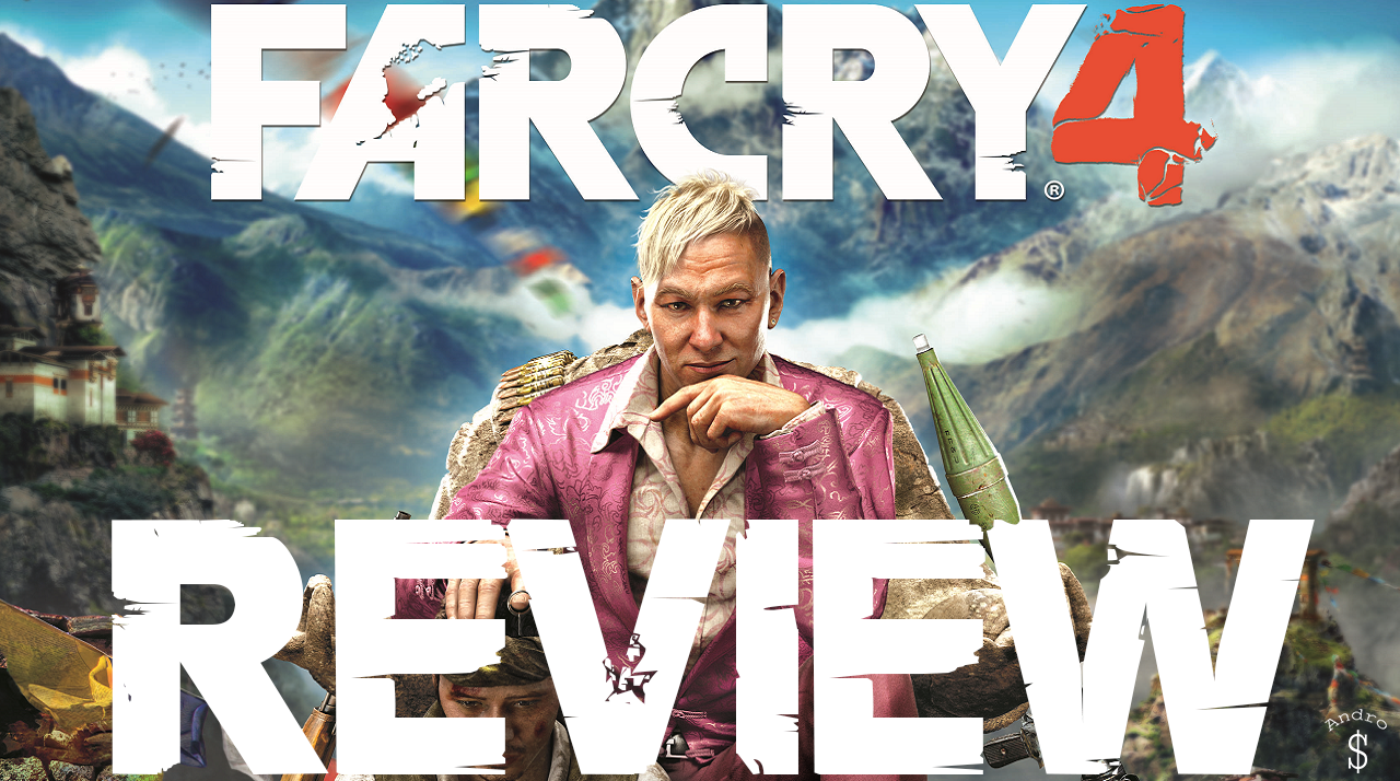 Far Cry 4 Review – Andro Dollar