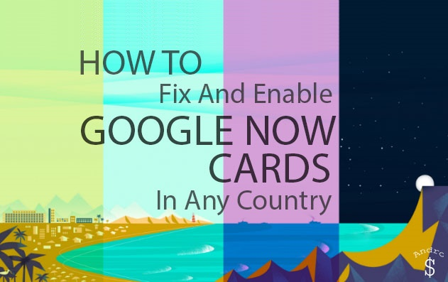 Fix and Enable Google Now Cards in Any Country – Android Lollipop – Andro Dollar
