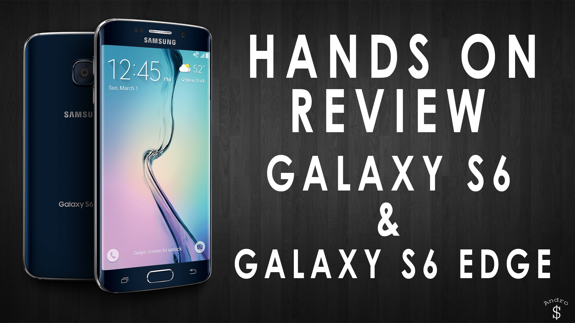 Galaxy S6 & Galaxy S6 Edge Hands On Review – Andro Dollar