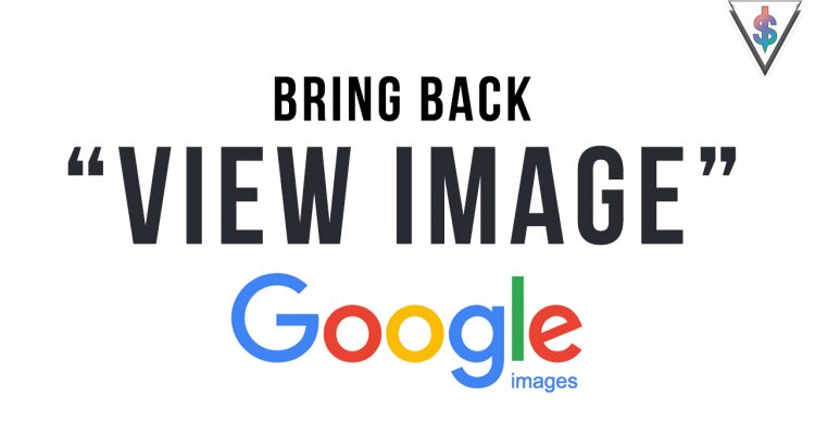 "view image 750x400 - Bring back the ""View Image"" button on Google Images in less than 1 minute"