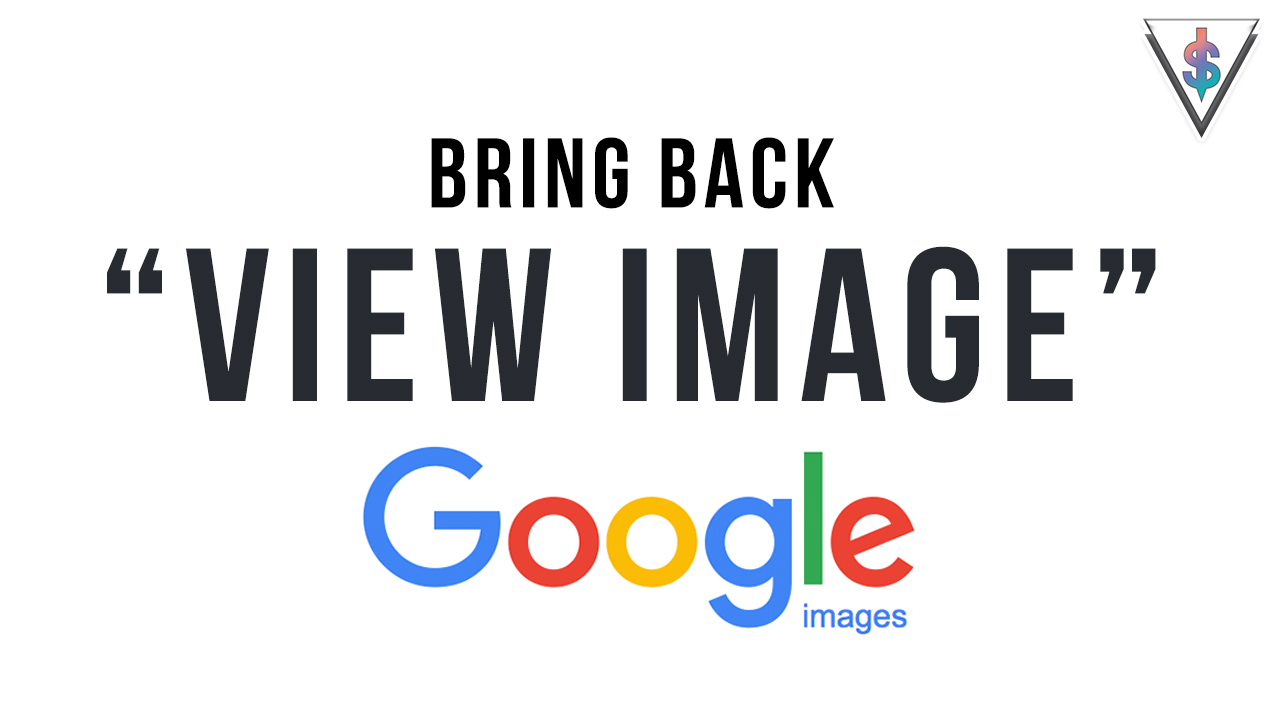 "view image - Bring back the ""View Image"" button on Google Images in less than 1 minute"