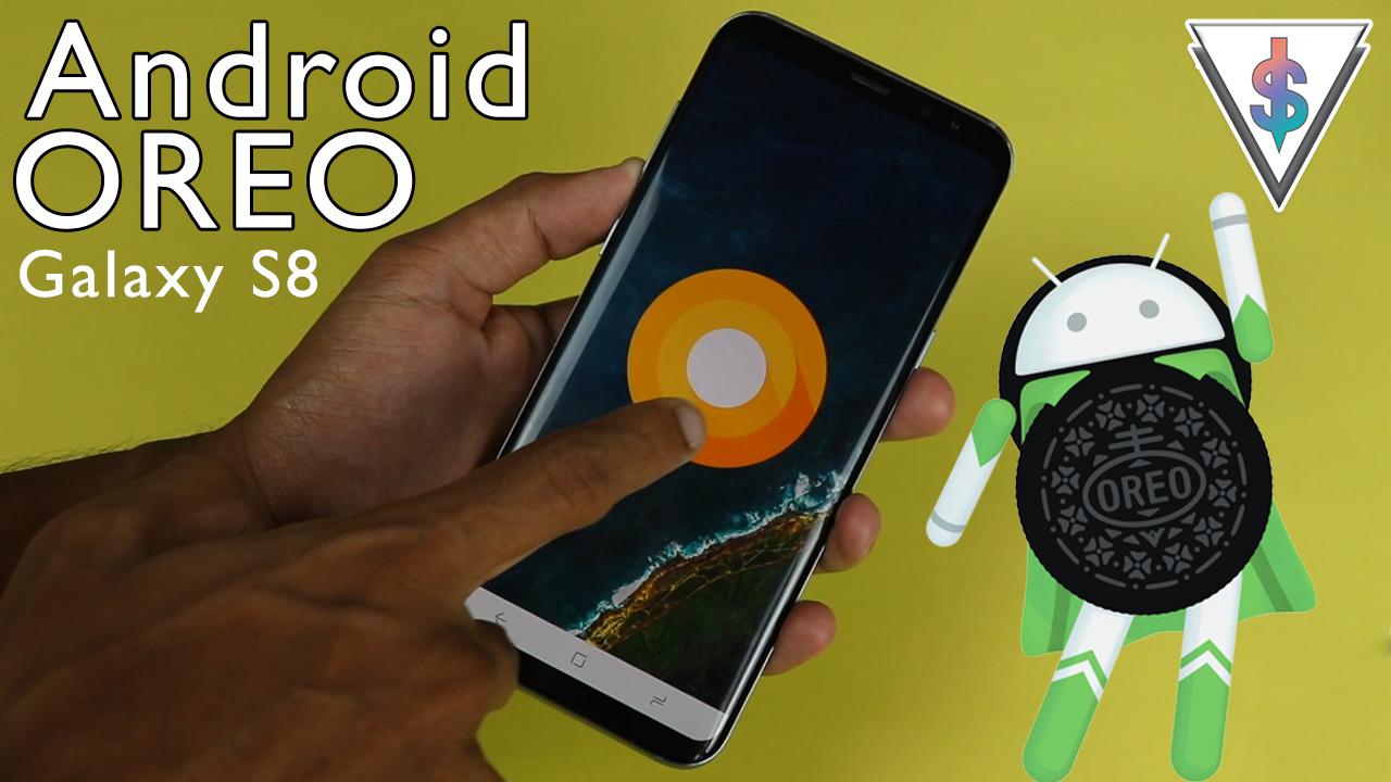 android oreo samsung galaxy s8 - How to manually install the Android Oreo on to the Samsung Galaxy S8/S8+