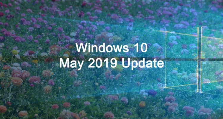 may 2019 update header 750x400 - Microsoft Releases Major Windows 10 Update.