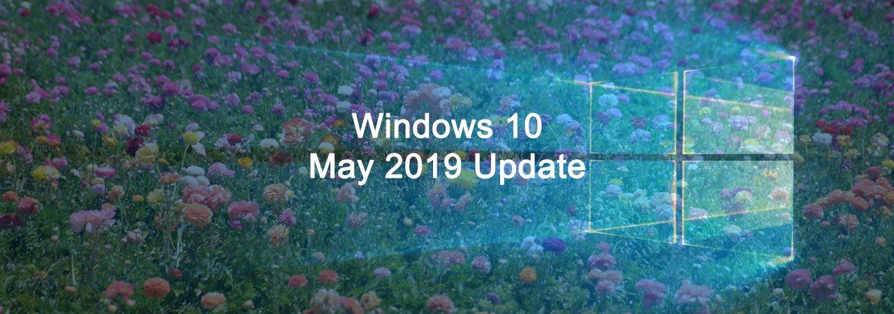 may 2019 update header - Microsoft Releases Major Windows 10 Update.