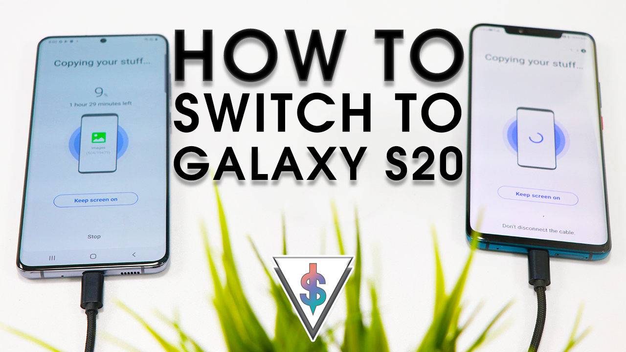 switch to galaxy s20 - How to transfer data to your new Samsung Galaxy S20 from your old phone easily